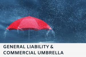 General Liability & Commercial Umbrella
